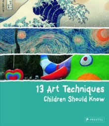 13 Art Techniques Children Should Know, Hardback Book