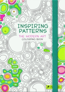 Inspiring Patterns : The Modern Art Colouring Book, Paperback Book