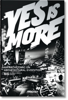 Yes is More : An Archicomic on Architectural Evolution, Paperback Book