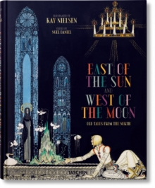 Kay Nielsen: East of the Sun and West of the Moon, Hardback Book