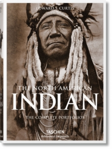 The North American Indian : The Complete Portfolios, Hardback Book