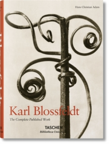 Karl Blossfeldt: The Complete Published Work, Hardback Book
