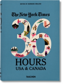NYT. 36 Hours. USA & Canada, Undefined Book