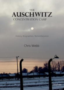 The Auschwitz Concentration Camp - History, Biographies, Remembrance, Paperback / softback Book