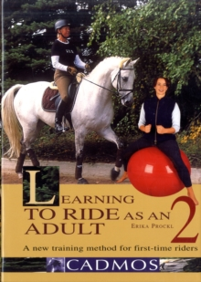 Learning to Ride as an Adult : The New Manual of Riding and Movement Instructions v. 2, Hardback Book