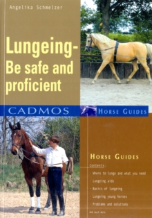 Lungeing : Be Safe and Proficient, Paperback Book