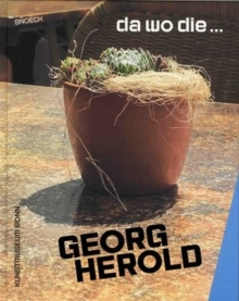 Georg Herold: where the..., Hardback Book