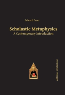 Scholastic Metaphysics : A Contemporary Introduction, Paperback / softback Book