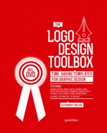 The Logo Design Toolbox : Time Saving Templates for Graphic Design, Mixed media product Book