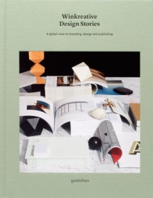 Winkreative Design Stories : A Global View on Branding, DEsign and Publishing, Hardback Book