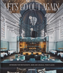 Let's Go Out Again : Interiors for Restaurants, Bars and Unusual Food Places, Hardback Book