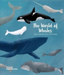 The World of Whales : Get to Know the Giants of the Ocean, Hardback Book