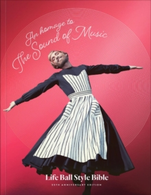 An Homage to The Sound of Music : Life Ball Style Bible, Paperback / softback Book