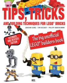 LEGO Tips, Tricks and Building Techniques : The Big Unofficial LEGO Builders Book, Paperback Book