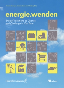 energie.wenden : Energy transitions as chance and challenge in our time, Hardback Book