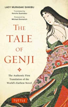 Tale of Genji : The Authentic First Translation of the World's Earliest Novel