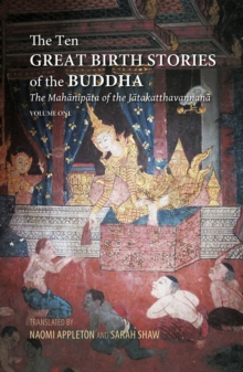 The Ten Great Birth Stories of the Buddha : The Mahanipata of the Jatakatthavanonoana, Paperback / softback Book