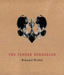 The Tender Barbarian : Pedagogic Texts, Paperback / softback Book