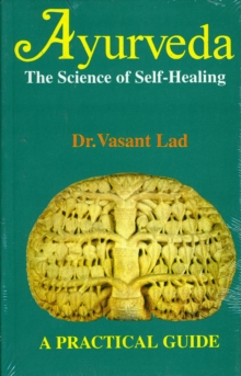 Ayurveda : The Science of Self-healing - A Practical Guide, Paperback Book