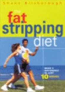 Fat Stripping Diet : Make a Difference in Just 10 weeks, Paperback / softback Book