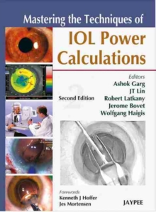 Mastering the Techniques of IOL Power Calculations
