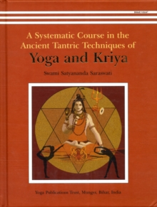 Yoga and Kriya : A Systematic Course in the Ancient Tantric Techniques, Hardback Book