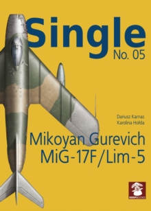 Single No. 05: Mikoyan Gurevich MiG-17F/LIM-5, Paperback / softback Book