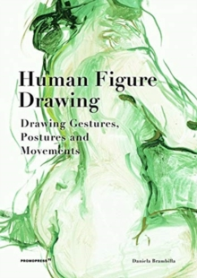 Human Figure Drawing: Drawing Gestures, Postures and Movements, Hardback Book