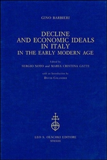 Decline and Economic Ideals in Italy in the Early Modern Age, Hardback Book