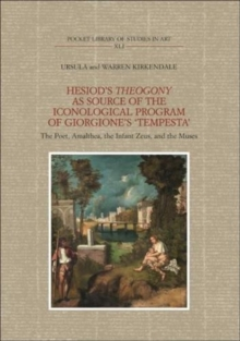 "Hesiod'S Theogony as Source of the Iconological Program of Giorgione's ""Tempesta"" : The Poet, Amalthea, the Infant Zeus and the Muses, Hardback Book"