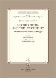 Ariosto, Opera and the 17th Century Evolution in the Poetics of Delight, Paperback / softback Book