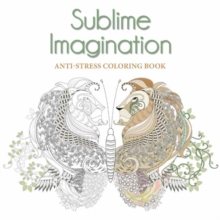Sublime Imagination: Anti-Stress Colouring Book, Paperback / softback Book