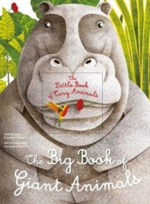 The Big Book of Giant Animals : The Little Book of Tiny Animals, Hardback Book