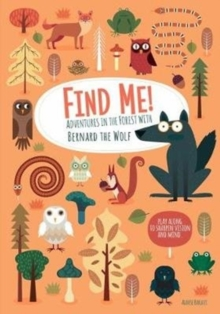 Find Me! Adventures in the Forest with Bernard the Wolf