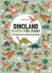 Dinoland: Search, Find, Count: A Prehistoric Counting Book, Hardback Book