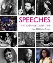 Speeches That Changed Our Times : From 1945 to the Present, Hardback Book