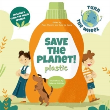 Plastic : Save the Planet! Turn The Wheel, Hardback Book