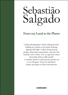 Sebastiao Salgado:From My Land to the Planet, Hardback Book