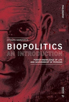 Biopolitics for Beginners : Knowledge of Life and Government of People