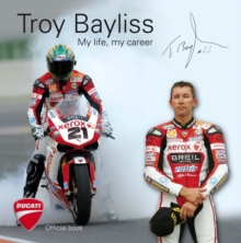 Troy Bayliss : My Life My Career, Paperback Book