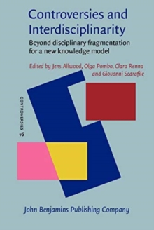 Controversies and Interdisciplinarity : Beyond disciplinary fragmentation for a new knowledge model