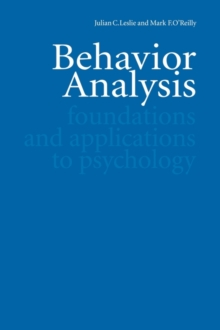 Behavior Analysis : Foundations and Applications to Psychology, Paperback / softback Book