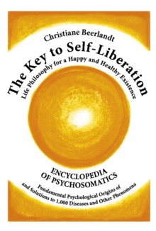 The Key to Self-liberation : 1000 Diseases and Their Psychological Origins, Hardback Book