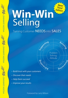 Win-Win Selling : Turning Customer Needs into Sales, Paperback / softback Book