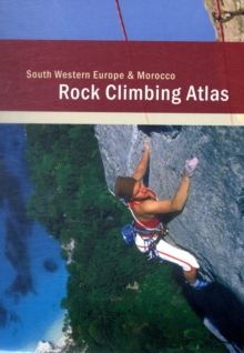 Rock Climbing Atlas - South Western Europe and Morocco, Paperback Book