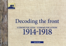 Decoding the Front - Communication 1914-1918, Paperback / softback Book