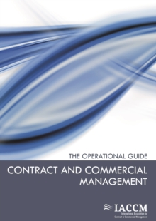 Contract and Commercial Management : The Operational Guide, Paperback Book