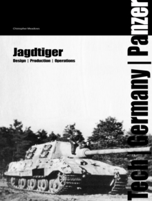 Jagdtiger : Design, Production and Operations, Hardback Book