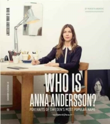 Who is Anna Andersson : Portraits of Sweden's Most Popular Name, Paperback / softback Book