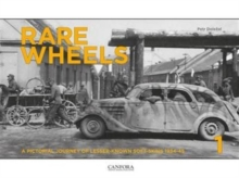 Rare Wheels : A Pictorial Journey of Lesser-Known Soft-Skins 1934-45 Volume 1, Hardback Book
